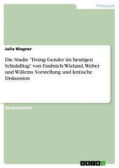 """Die Studie """"Doing Gender im heutigen Schulalltag"""" von Faulstich-Wieland, Weber und Willems. Vorstellung und kritische Diskussion"""