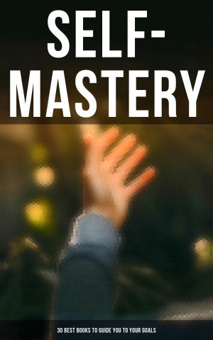 SELF MASTERY  30 Best Books to Guide You To Your Goals