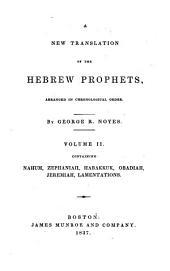 A New Translation of the Hebrew Prophets: Nahum ; Zephaniah ; Habakkuk ; Obadiah ; Jeremiah ; Lamentations