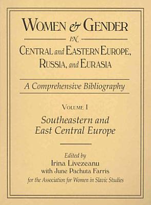 Women and Gender in Central and Eastern Europe  Russia  and Eurasia PDF