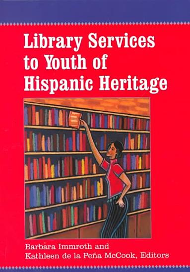 Library Services to Youth of Hispanic Heritage PDF