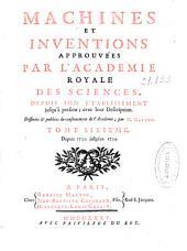 Machines et inventions approuvées par l'Académie royale des sciences, depuis son établissement jusqu'à présent: Volume6