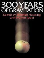 Three Hundred Years of Gravitation PDF