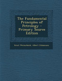 The Fundamental Principles of Petrology - Primary Source Edition