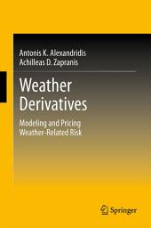 Weather Derivatives: Modeling and Pricing Weather-Related Risk