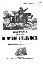 Historia de los amores de Matilde y Malek-Adhel, ó memorias sacadas de la historia de las cruzadas