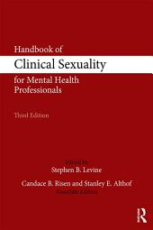 Handbook of Clinical Sexuality for Mental Health Professionals: Edition 3