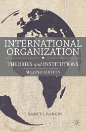 International Organization: Theories and Institutions, Edition 2