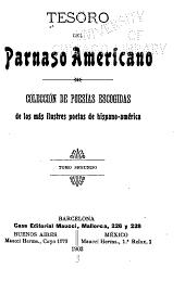 Tesoro del Parnaso americano: Colección de poesías escogidas de los más ilustres poetas de hispano-américa