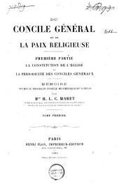 Du Concile général et de la paix religieuse: Volume1