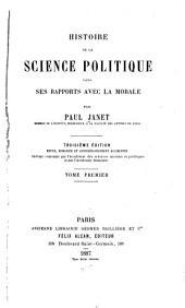 Histoire de la Science Politique Dans Ses Rapports Avec la Morale: Volume 1