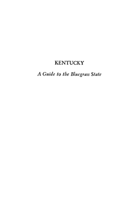 Kentucky  A Guide to the Bluegrass State PDF