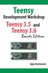Teensy Development Workshop Teensy 3.5 and Teensy 3.6 Boards Edition