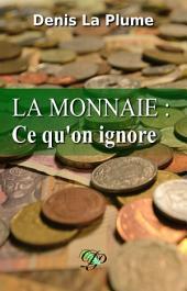 La monnaie : ce qu'on ignore