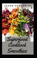 Superfood Cookbook Smoothies