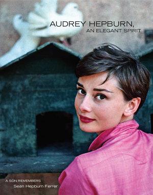 Audrey Hepburn  An Elegant Spirit