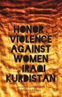 Honor and Violence against Women in Iraqi Kurdistan PDF