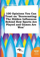 100 Opinions You Can Trust on Scorecasting