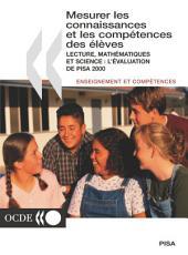 PISA Mesurer les connaissances et les compétences des élèves Lecture, mathématiques et science : l'évaluation de PISA 2000: Lecture, mathématiques et science : l'évaluation de PISA 2000