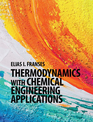 Thermodynamics with Chemical Engineering Applications PDF