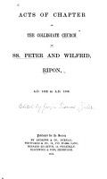 Acts of Chapter of the Collegiate Church of SS  Peter and Wilfrid  Ripon  A  D  1452 to A  D  1506 PDF