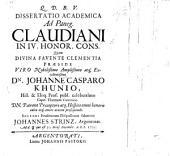 Dissertatio academica ad Paneg. Claudiani in IV. Honor. cons. quam ... præside ... Dn Johanne Casparo Klunio ... eruditorum disquisitioni submittit Johannes Strinz, etc. [With the text.]