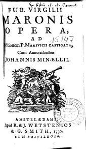 Pub. Virgilii Maronis Opera