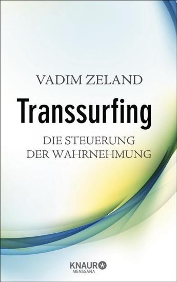 Transsurfing   Die Steuerung der Wahrnehmung PDF