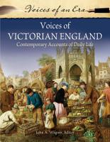 Voices of Victorian England  Contemporary Accounts of Daily Life PDF