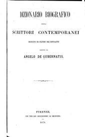 Dizionario biografico degli scrittori contemporanei: Ornato di oltre 300 ritratti, Volume 2