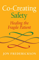 Co-Creating Safety: Healing the Fragile Patient