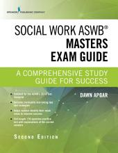 Social Work ASWB Masters Exam Guide, Second Edition: A Comprehensive Study Guide for Success, Edition 2