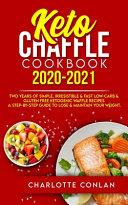 KETO CHAFFLE COOKBOOK 2020-2021