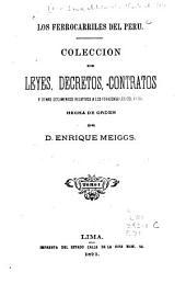 Los ferrocarriles del Peru: Coleccion de leyes, decretos, contratos y demas documentos relativos á los ferrocarriles del Peru hecha de orden de Enrique Meiggs, Volúmenes 1-2