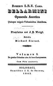 Opuscula ascetica: quinque exiquis voluminibus distributa. De gemitu columbae sive de bono lacrymarum libri tres. 1