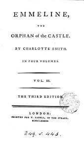 Emmeline, the Orphan of the Castle: Volume 3