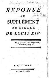 Réponse au supplément du siècle de Louis XIV. [by Voltaire]. (Lettre sur mes démêlés avec M. de Voltaire.-Lettre à Madame D*** [Denis].-Mémoire de M. de Voltaire apostillé par M. de la Beaumelle.).