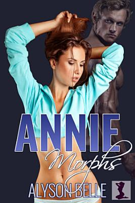 Annie Morphs