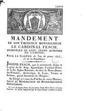 Mandement de son éminence Monseigneur le cardinal Fesch, archevêque de Lyon, grand aumonier de l'empire, pour le carême de l'an de grace 1805, 13 de la République