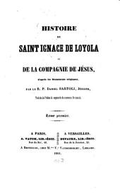 Histoire de Saint Ignace de Loyola et de la Compagnie de Jesus: d'aprés les Monuments originaux, traduit de l'Italien & augmentée de nouveaux Documents, Volume1