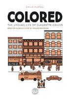 Colored  The Unsung Life of Claudette Colvin Colored  The Unsung Life of Claudette Colvin PDF