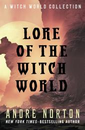 Lore of the Witch World: A Witch World Collection