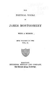 The Poetical Works of James Montgomery: With a Memoir, Volume 2