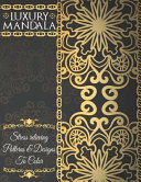 Luxury Mandala Stress Relieving Patterns and Designs to Color