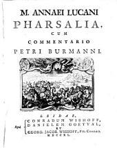 M. Annaei Lucani Pharsalia,
