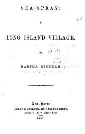 Sea-spray: A Long Island Village