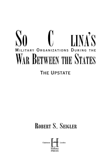 South Carolina s Military Organizations During the War Between the States  The upstate PDF