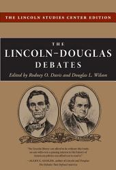 The Lincoln-Douglas Debates: The Lincoln Studies Center Edition