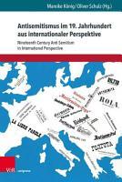 Antisemitismus im 19  Jahrhundert aus internationaler Perspektive PDF