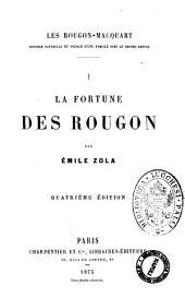Les Rougon-Macquart histoire naturelle et sociale d'une famille sous le second empire par Emile Zola: La fortune des Rougon